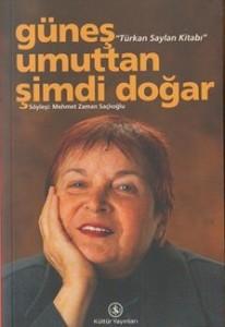 Güneş Umuttan Şimdi Doğar, Türkan Saylan Kitabı