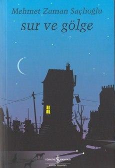 Sur ve Gölge (2009, Öykü)